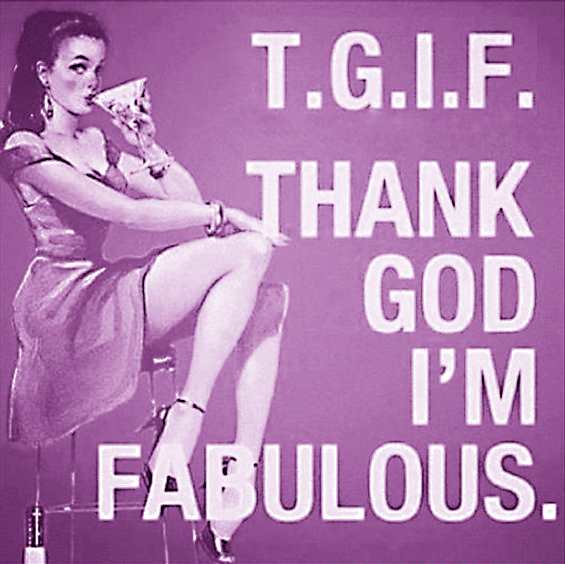 tgif-thank-god-im-fabulous