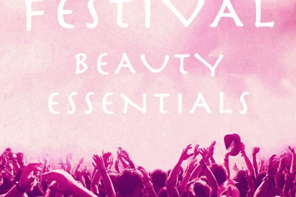 Festival Beauty Essentials