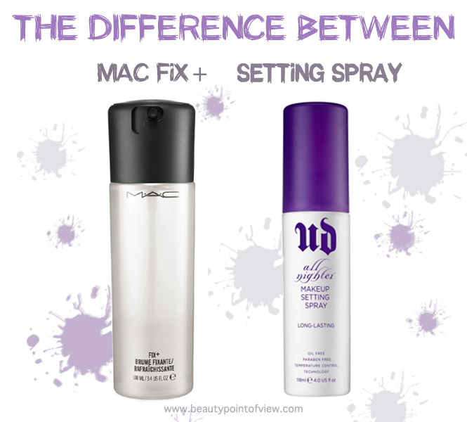 Difference Between Mac Fix And Setting Spray Beauty Point Of View