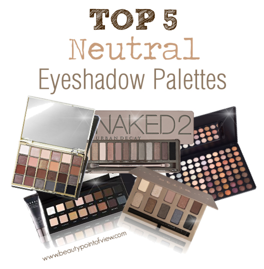 Top 5 Neutral Eyeshadow Palettes - Beauty Point Of View Rihanna Makeup